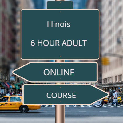 Illinois Adult Online 6 Hour Course